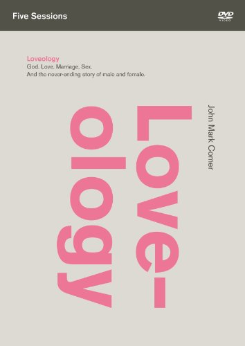 Loveology: God. Love. Marriage. Sex. and the never-ending story of male and female. [DVD]