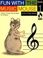 Fun With the Music Mouse Book 1