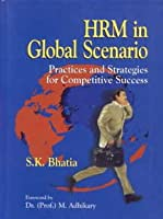 HRM in Global Scenario: Practices and Strategies for Competitive Success