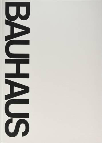 Download Bauhaus: Weimar, Dessau, Berlin, Chicago (The MIT Press) 026223033X
