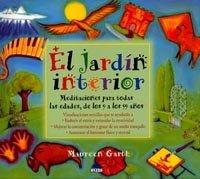 El Jardin Interior/ The Inner Garden: Meditaciones Para Todas Las Edades, De Los 9 a Los 99 Anos/ Meditations for All Ages, from 9 to 99 Years Old (El Nino Y Su Mundo / The Child and It's World)