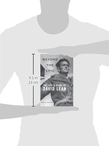 Beyond the Epic: The Life & Films of David Lean