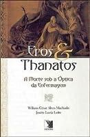 Eros E Thanatos - A Morte Sob A Optica Da Enfermagem