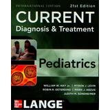 Current Diagnosis & Treatment Pediatrics(Chinese Edition) [Paperback] William W. Hay . Myron J. Levin . Robin R. Deterding . Mark J. Abzug