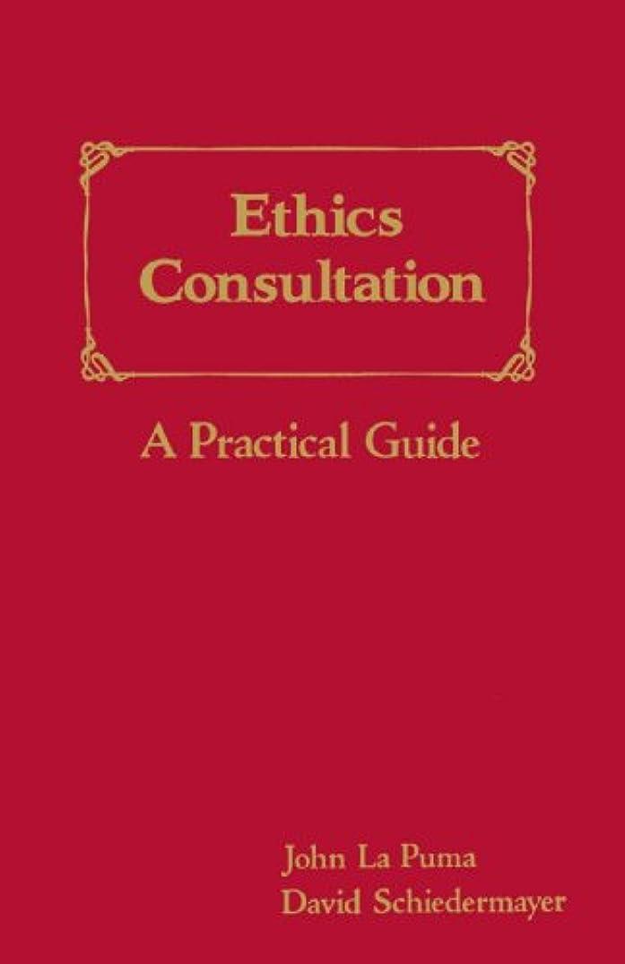 注入褐色欺くEthics Consultation: A Practical Guide
