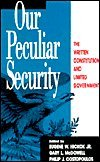 Our Peculiar Security: The Written Constitution and Limited Government (Studies in American Constitutionalism)