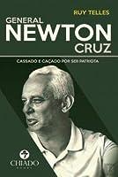 General Newton Cruz Cassado e caçado por ser patriota