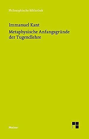 Metaphysische Anfangsgruende der Tugendlehre: Metaphysik der Sitten. Zweiter Teil