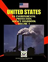 Us Environmental Protection Agency Handbook (World Strategic and Business Information Library)