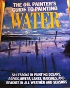 Oil Painter's Guide to Painting Water
