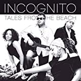 Incognito - Tales From The Beach