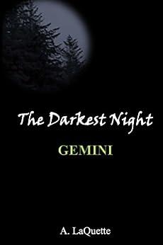 """The Darkest Night - """"Gemini"""" by [LaQuette, A.]"""