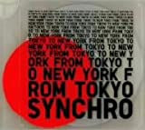 SYNCHRO/FROM TOKYO TO NEW YORK compiled by Tomoyuki Tanaka(Fantastic Plastic Machine)