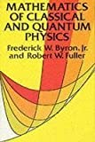 Mathematics of Classical and Quantum Physics (Dover Books on Physics) by Frederick W. Byron Robert W. Fuller(1992-08-20) 画像
