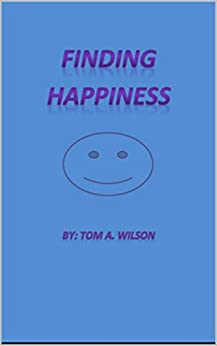 Finding Happiness by [Wilson, Tom A]