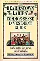 The Beardstown Ladies' Common-Sense Investment Guide : How We Beat the Stock Market & How You Can Too [並行輸入品]