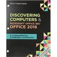 Discovering Computers & Microsoft Office 365 & Office 2016 + Microsoft Windows 10: Introductory, Loose-leaf Version + Lms Integrated Mindtap Computin: A Fundamental Combined Approach (Shelly Cashman)