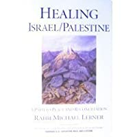 Healing Israel: Palestine: A Path to Peace and Reconciliation