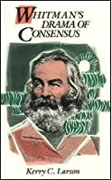 Whitman's Drama of Consensus