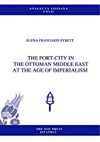 The Port-City in the Middle East at the Age of Imperialism