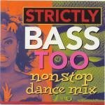 Strictly Bass Too (Non Stop Dance Mix) by Various Artists