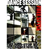 DANCE SESSION FREESTYLE HOUSE編