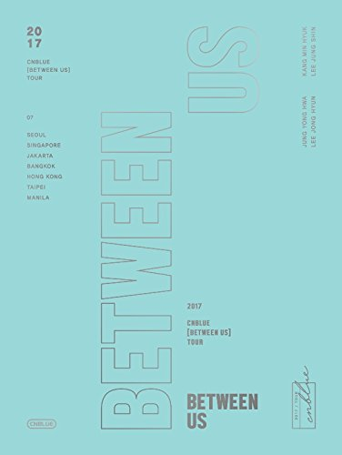 2017 CNBLUE LIVE [BETWEEN US] TOUR [DVD]