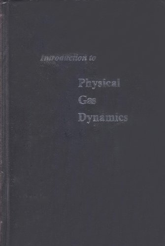 Download Introduction to Physical Gas Dynamics 0882753096