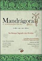 MANDRÁGORA: O ALMANAQUE PAGÃO 2011: NO BOSQUE SAGRADO DOS DRUIDAS