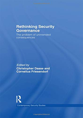 Download Rethinking Security Governance (Contemporary Security Studies) 0415532620
