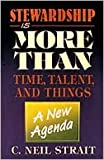 Stewardship Is More Than Time  Talent And Things: A New Agenda
