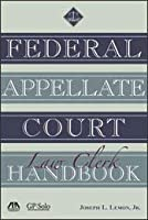 Federal Appellate Court Law Clerk Handbook