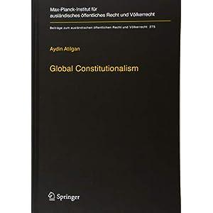 Global Constitutionalism: A Socio-legal Perspective (Beitraege zum auslaendischen oeffentlichen Recht und Voelkerrecht)