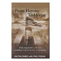 From Heroin to Heresy: The Making of an American Social Thinker