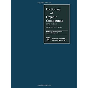 Dictionary of Organic Compounds, Sixth Edition, Supplement 1 (DICTIONARY OF ORGANIC COMPOUNDS SUPPLEMENT)