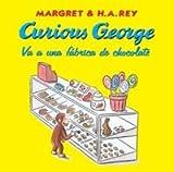 Curious George va a una fabrica de chocolate / Curious George Goes to a Chocolate Factory