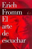 El Arte De Escuchar / The Art of Listening (Biblioteca Erich Fromm / Erich Fromm  Library)