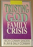 Trusting God in a Family Crisis