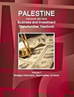 Palestine Business and Investment Opportunities Yearbook (World Strategic and Business Information Library)