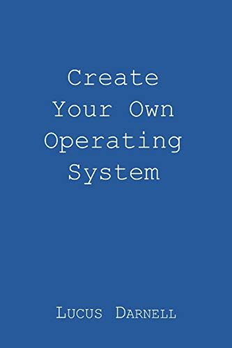 Download Create Your Own Operating System 1981624058