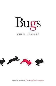 Bugs by [Hereaka, Whiti]