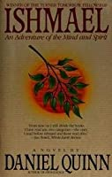 Ishmael: An Adventure of the Mind and Spirit [並行輸入品]