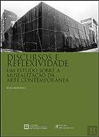 Discurso e Reflexividade Um Estudo sobre a Musealização da Arte Contemporânea