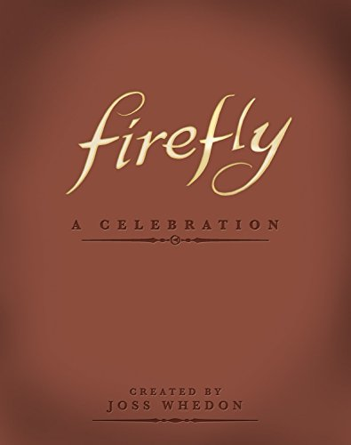 Download Firefly: A Celebration (Anniversary Edition) 1781161682