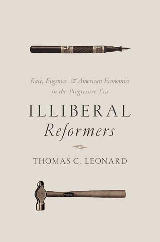 Illiberal Reformers: Race, Eugenics, and American Economics in the Progressive Eraの詳細を見る