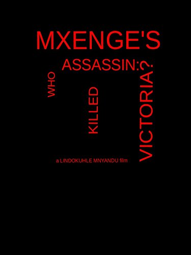 Mxenge's Assassin: Who Killed Victoria?
