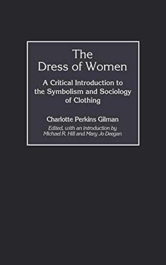 ジャンクコイル指令The Dress of Women: A Critical Introduction to the Symbolism and Sociology of Clothing (Contributions in Women's Studies)
