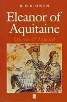 Eleanor of Aquitaine: Queen and Legend