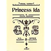 Princess Ida (Gilbert & Sullivan vocal scores)