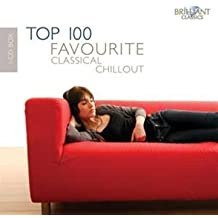 Top 100 Favourite Classical Chillout Tunes